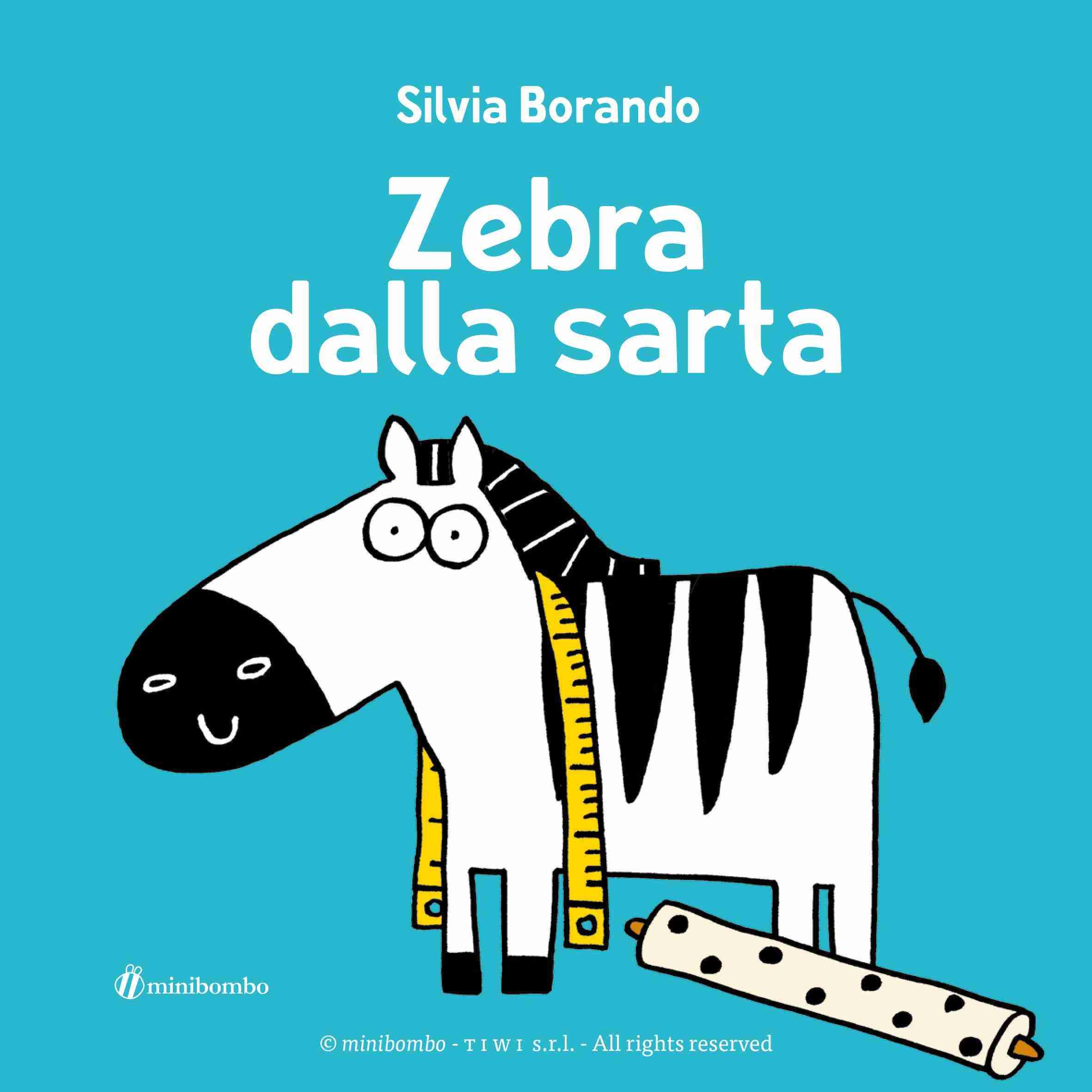 ZEBRA DALLA SARTA di Silvia Borando, MINIBOMBO