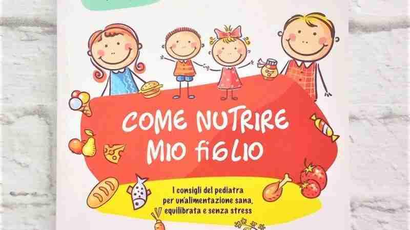 COME NUTRIRE MIO FIGLIO di Alberto Ferrando, EDIZIONI LSWR
