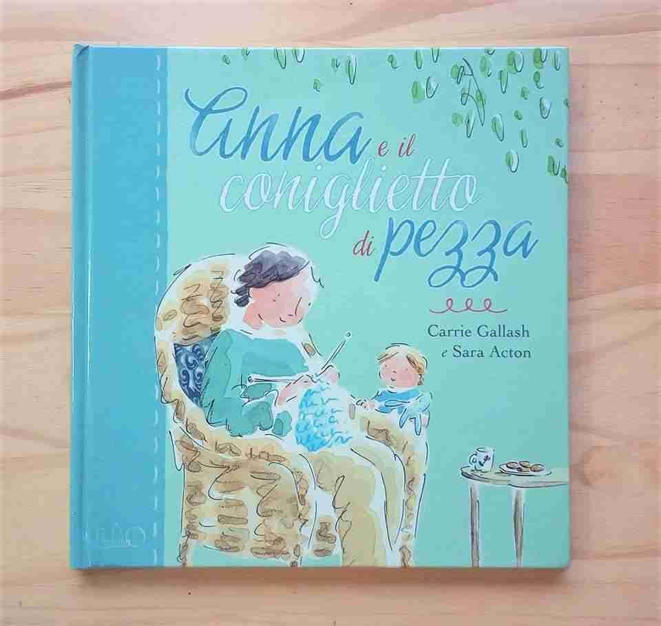 ANNA E IL CONIGLIETTO DI PEZZA di Carrie Gallash e Sara Acton, LO éditions