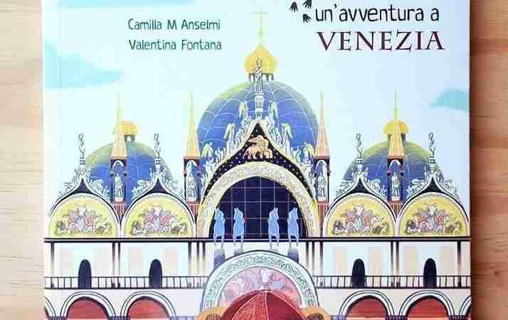 UN'AVVENTURA A VENEZIA di Camilla Anselmi e Valentina Fontana, SCALPENDI EDITORE