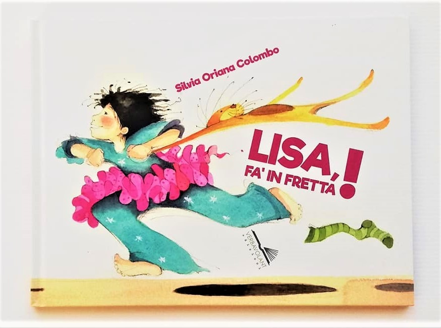 LISA, FA' IN FRETTA! di Silvia Oriana Colombo, VERBAVOLANT EDIZIONI