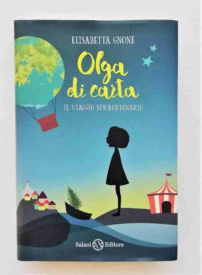 OLGA DI CARTA. Il viaggio straordinario di Elisabetta Gnone, SALANI EDITORE