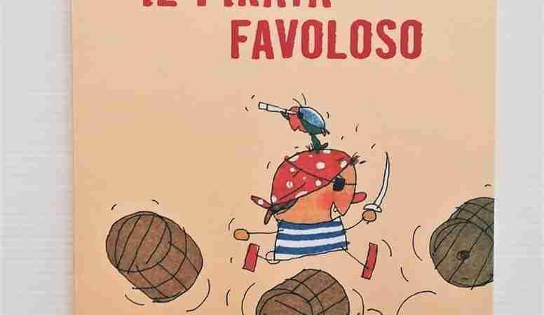 IL PIRATA FAVOLOSO di Ricardo Alcántara e Gusti, KALANDRAKA