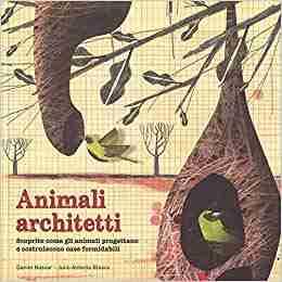 ANIMALI ARCHITETTI di Daniel Nassar e Julio Antonio Blasco, IDEEALI