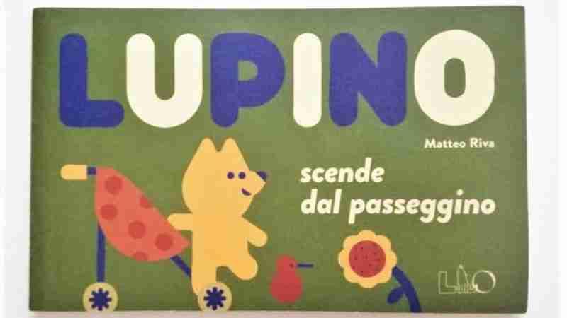 LUPINO SCENDE DAL PASSEGGINO di Matteo Riva, LO editions