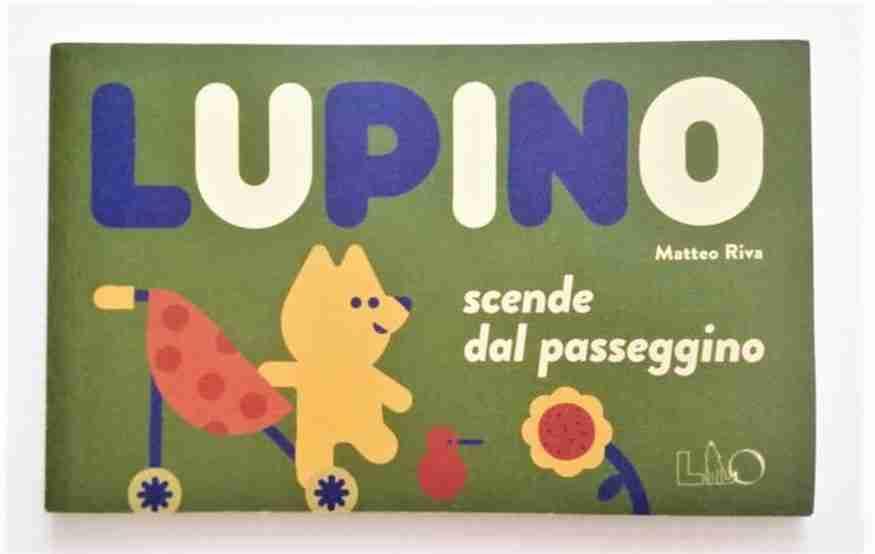 LUPINO SCENDE DAL PASSEGGINO di Matteo Riva, LO éditions