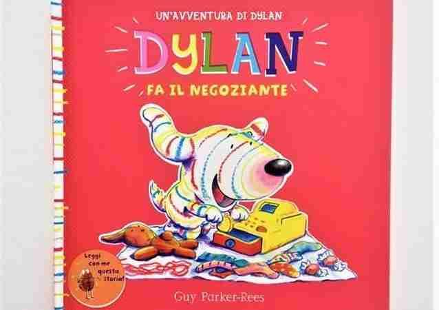 DYLAN FA IL NEGOZIANTE di Guy Parker-Rees, LE RANE DI INTERLINEA
