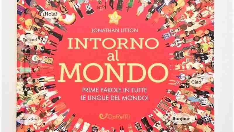 INTORNO AL MONDO Prime parole in tutte le lingue del mondo! di Jonathan Litton, EDICART