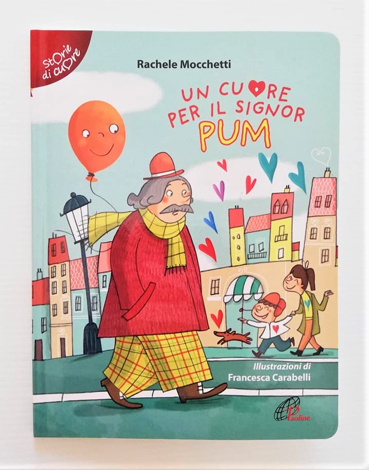 UN CUORE PER IL SIGNOR PUM di Rachele Mocchetti e Francesca Carabelli, PAOLINE EDITORIALE LIBRI