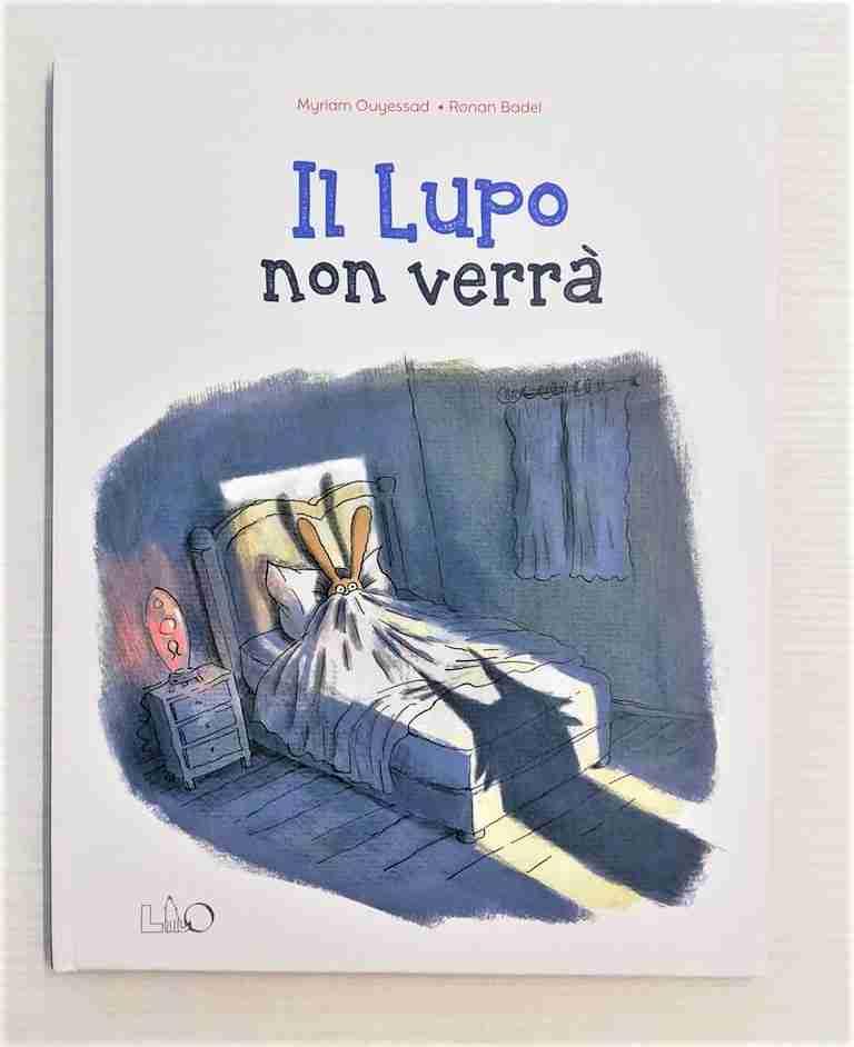 IL LUPO NON VERRÀ di Myriam Ouyessad e Ronan Badel, LO editions
