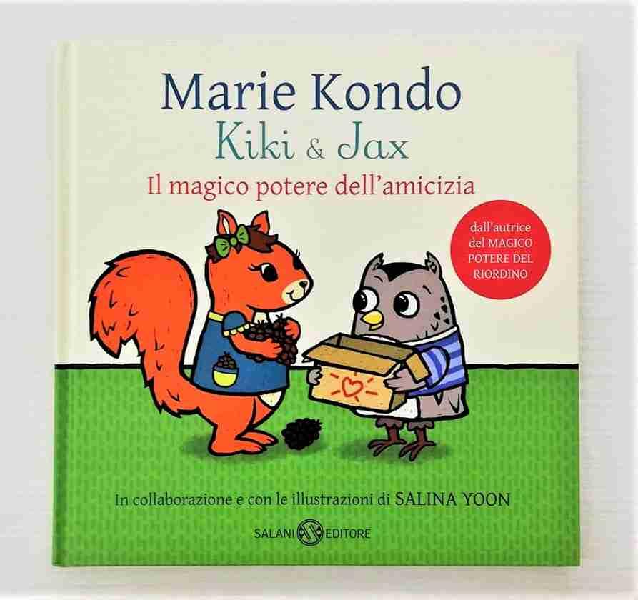 KIKI & JAX Il magico potere dell'amicizia di Marie Kondo e Salina Yoon, ADRIANO SALANI EDITORE