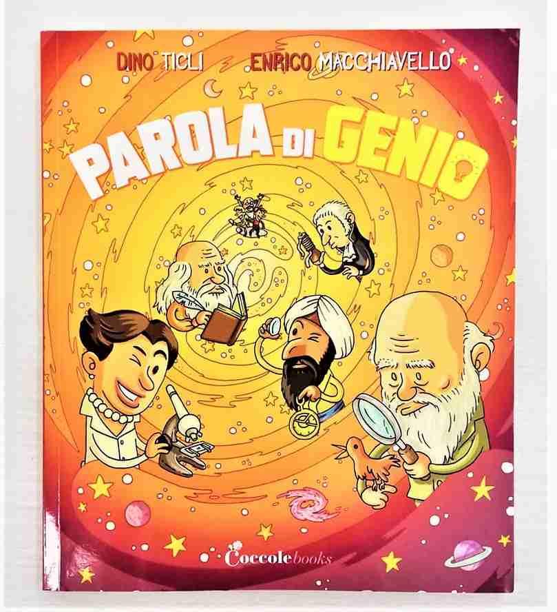 PAROLA DI GENIO di Dino Ticli ed Enrico Macchiavello, COCCOLE BOOKS