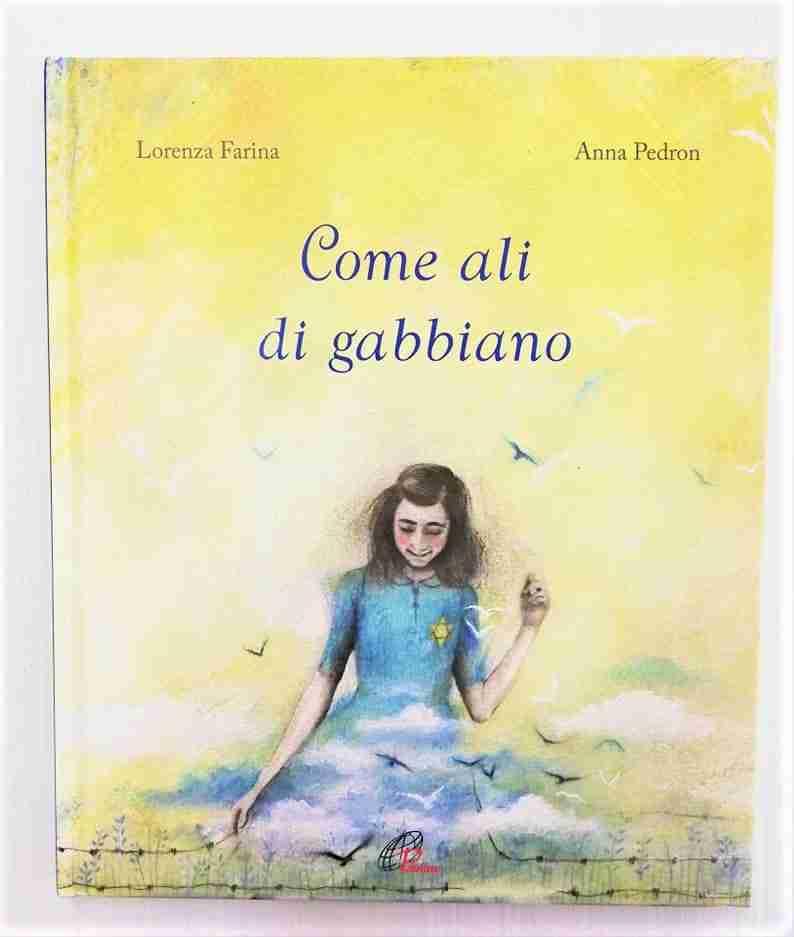 COME ALI DI GABBIANO di Lorenza Farina e Anna Pedron, PAOLINE EDITORIALE LIBRI