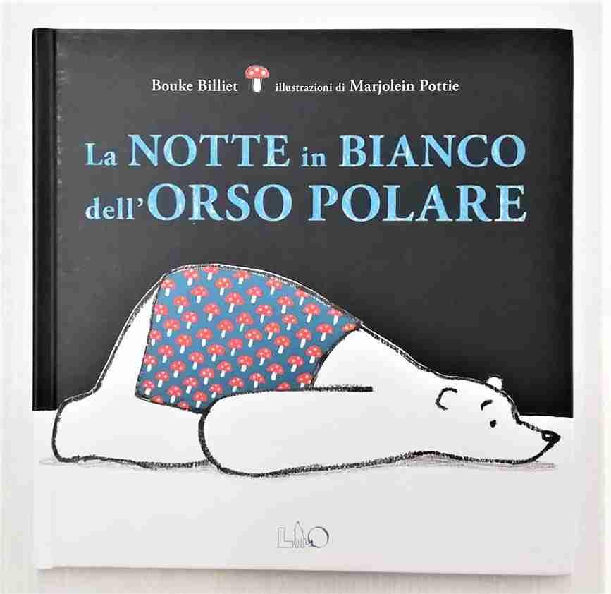 LA NOTTE IN BIANCO DELL'ORSO POLARE di Bouke Billiet, LO editions
