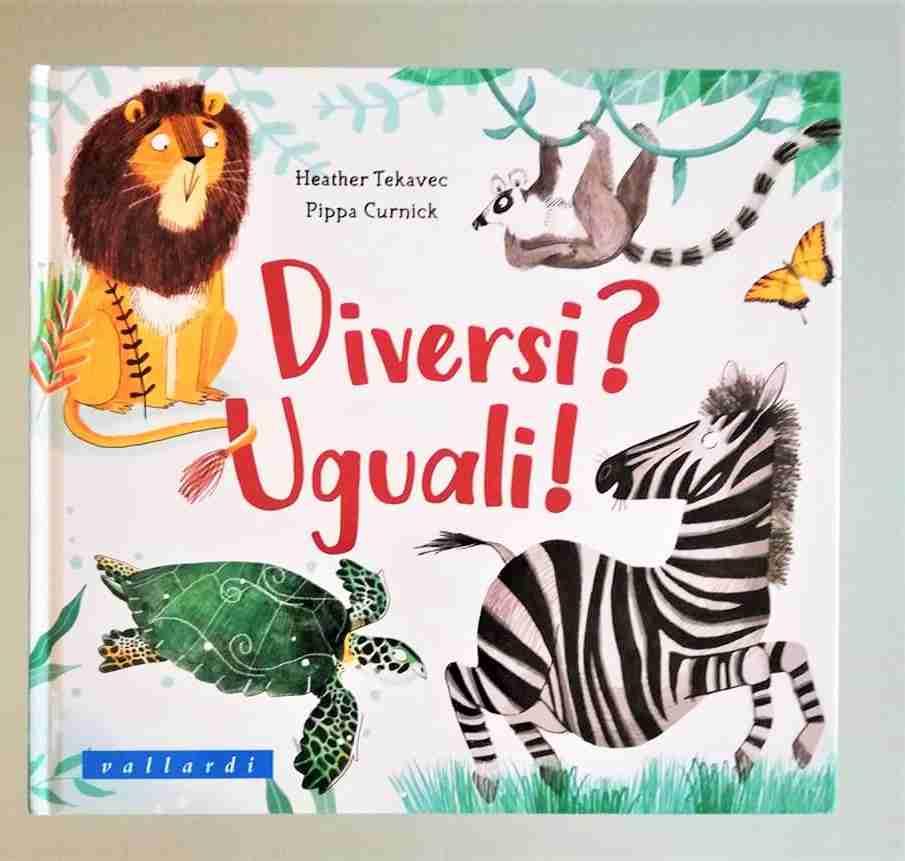 DIVERSI? UGUALI! di Heather Tekavec e Pippa Curnick, VALLARDI EDITORE