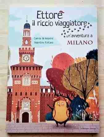 UN'AVVENTURA A MILANO di Camilla Anselmi e Valentina Fontana, SCALPENDI EDITORE