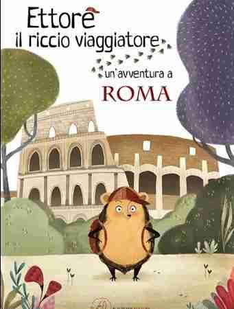 UN'AVVENTURA A ROMA di Camilla Anselmi e Valentina Fontana, SCALPENDI EDITORE