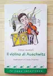 IL VIOLINO DI AUSCHWITZ di Anna Lavatelli e Cinzia Ghigliano, LE RANE  INTERLINEA