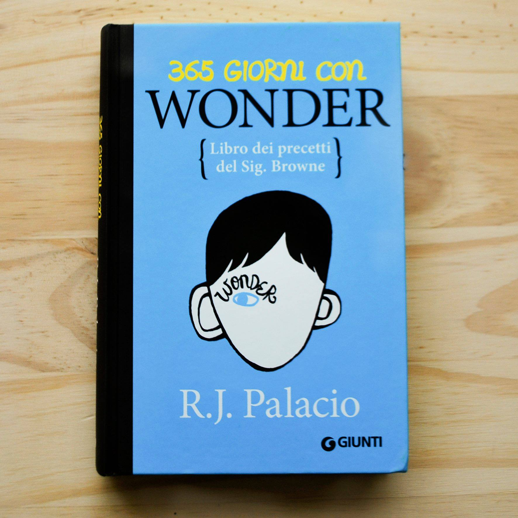 365 GIORNI CON WONDER. Libro dei precetti del Sig. Browne di R. J. Palacio, GIUNTI EDITORE