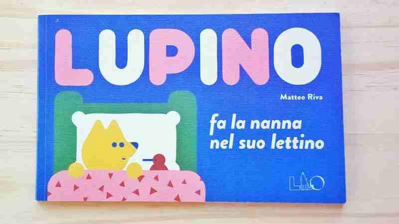 LUPINO fa la nanna nel suo lettino di Matteo Riva, LO Editions