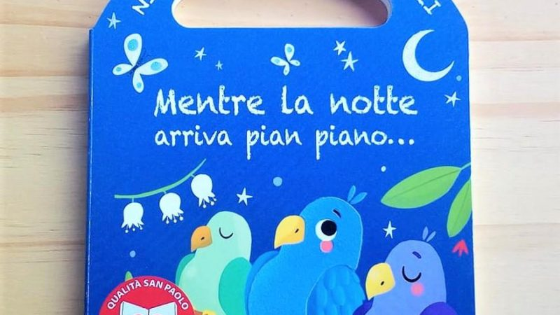 MENTRE LA NOTTE ARRIVA PIAN PIANO… di Lodovica Cima, EDIZIONI SAN PAOLO