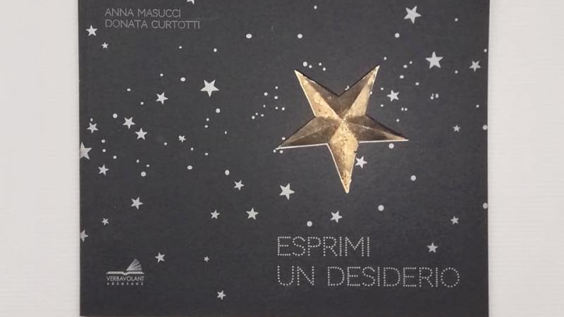 ESPRIMI UN DESIDERIO di Anna Masucci e Donata Curtotti, VERBAVOLANT EDIZIONI
