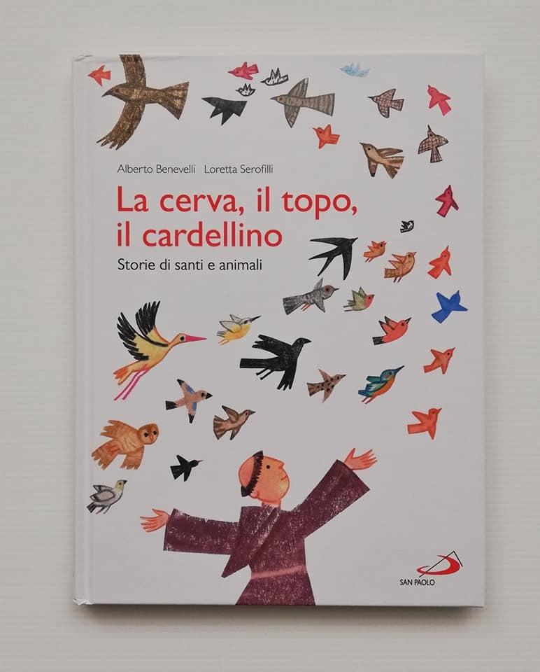 LA CERVA, IL TOPO, IL CARDELLINO di Alberto Benevelli e Loretta Serofilli, EDIZIONI SAN PAOLO
