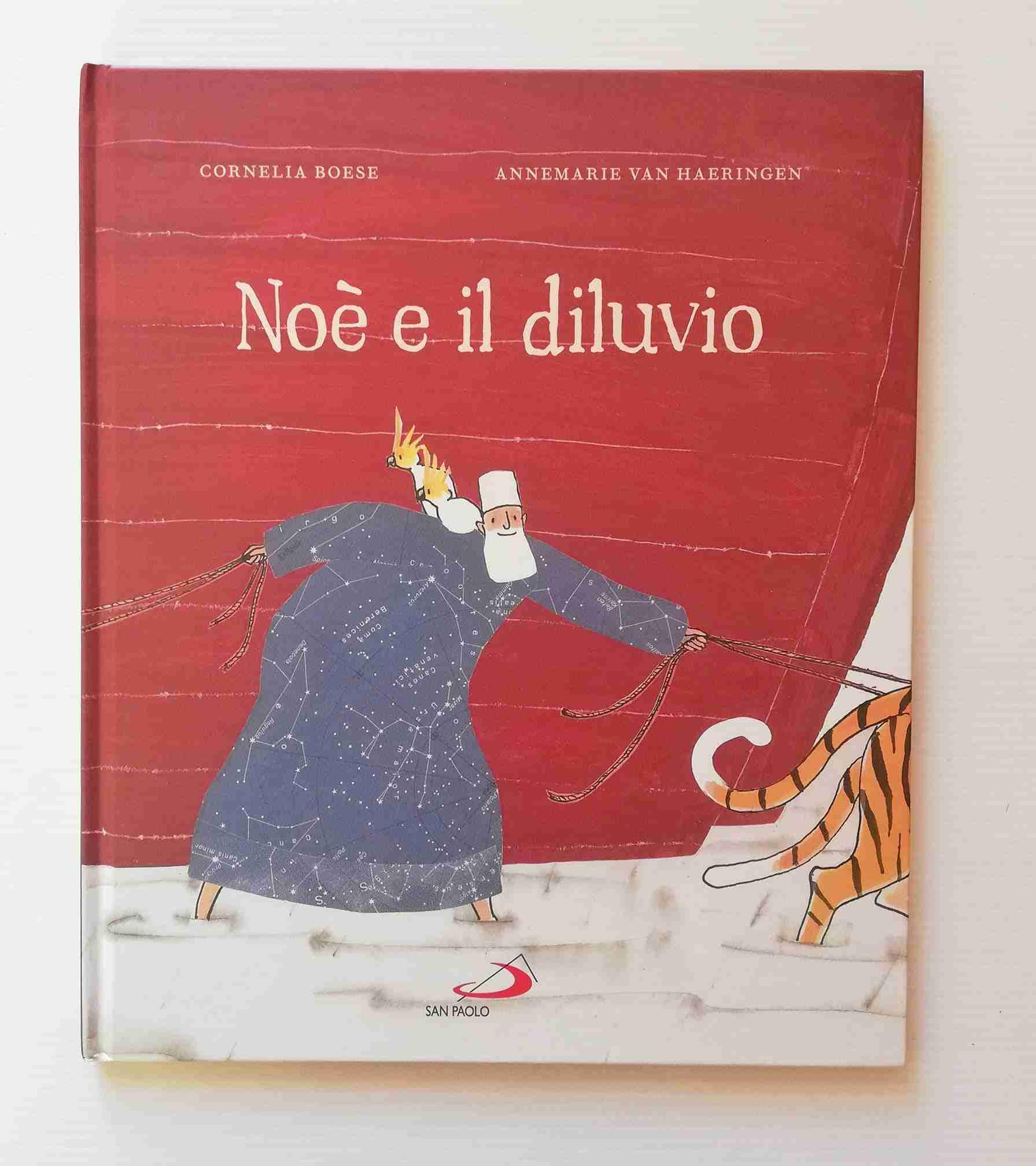 NOÈ E IL DILUVIO di Cornelia Boese e Annemarie Van Haeringen, EDIZIONI SAN PAOLO