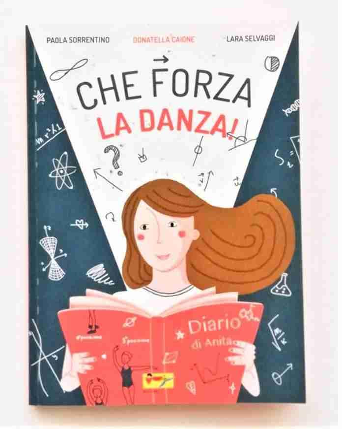 CHE FORZA LA DANZA! di Donatella Caione, Paola Sorrentino e Lara Selvaggi, MATILDA EDITRICE