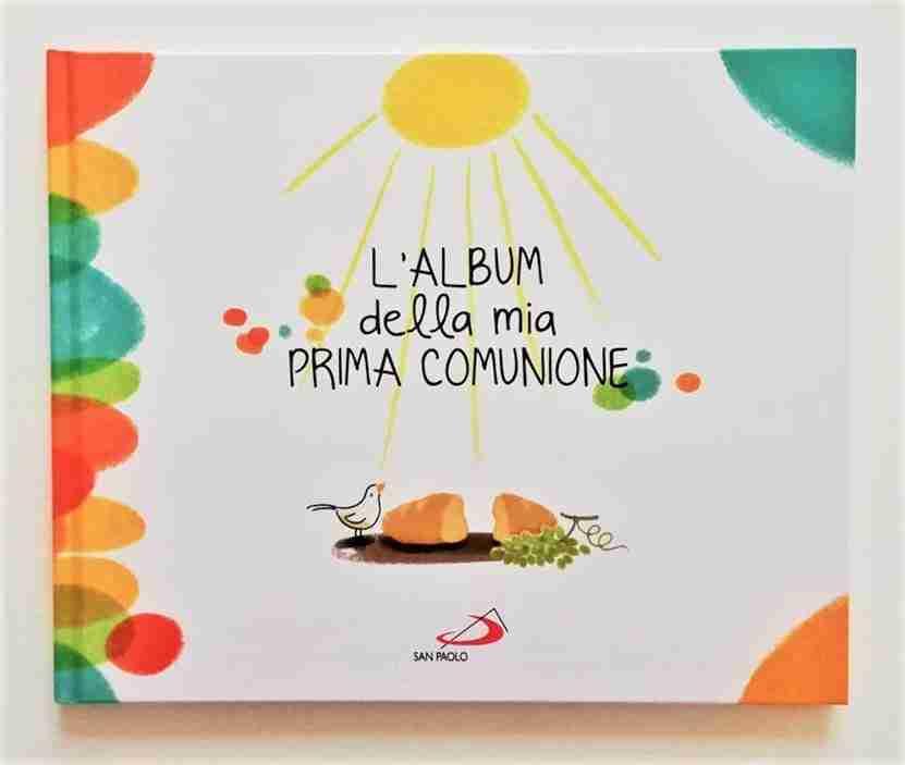 L'ALBUM DELLA MIA PRIMA COMUNIONE di Valeria Fogato, EDIZIONI SAN PAOLO
