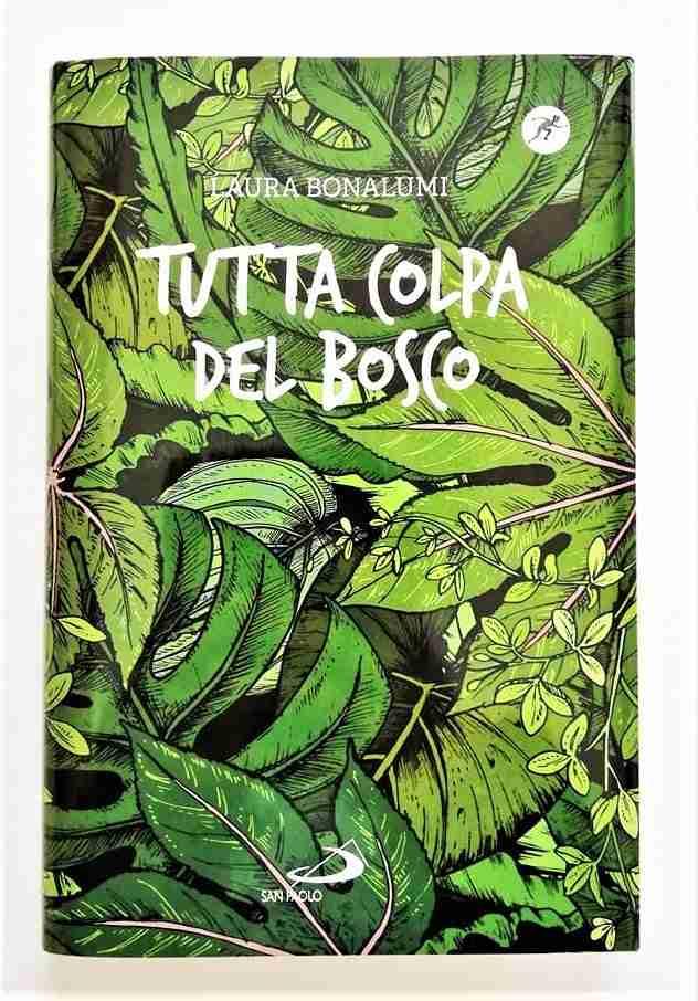 TUTTA COLPA DEL BOSCO di Laura Bonalumi e Giulia Dragone, EDIZIONI SAN PAOLO