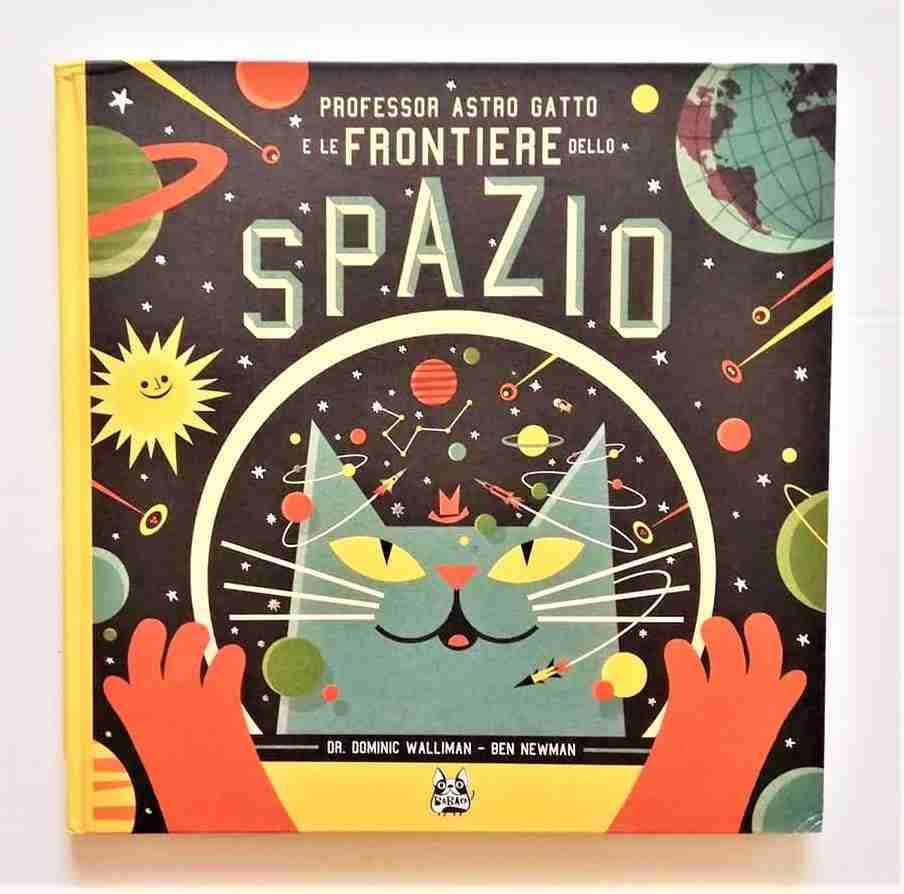 PROFESSOR ASTRO GATTO E LE FRONTIERE DELLO SPAZIO di Dominic Walliman e Ben Newman, BAO Publishing