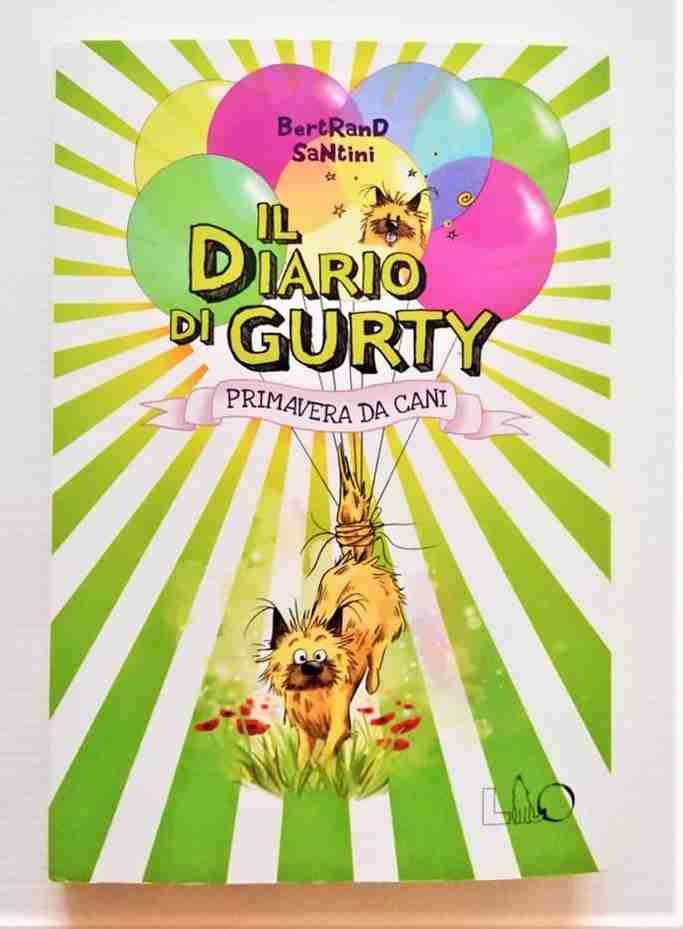 IL DIARIO DI GURTY Primavera da cani di Bertrand Santini, LO editions