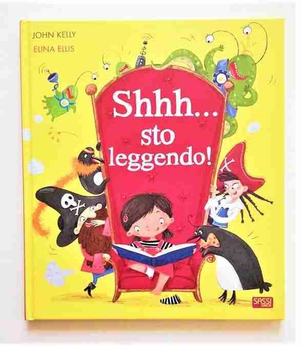 SHHH… sto leggendo! di John Kelly e Elina Ellis, SASSI JUNIOR