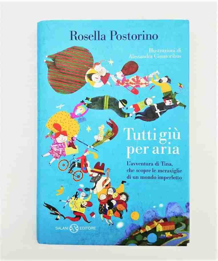 TUTTI GIÙ PER ARIA di Rosella Postorino, SALANI EDITORE