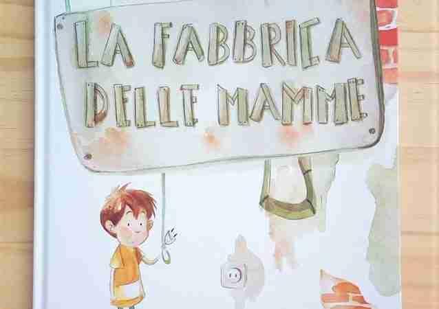 LA FABBRICA DELLE MAMME di Claudia Mencaroni e Giulia Cregut, VERBAVOLANT EDIZIONI