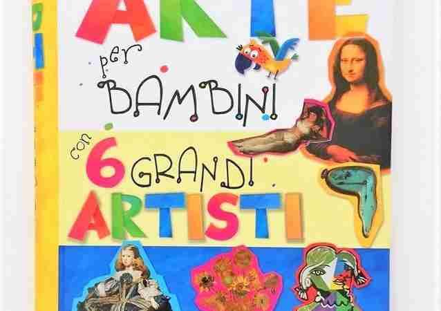 ARTE PER BAMBINI con 6 grandi artisti, CHIARA EDIZIONI