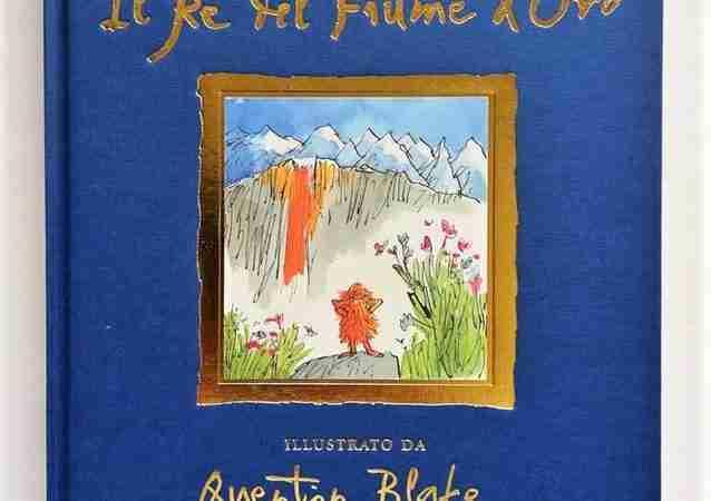 IL RE DEL FIUME D'ORO di John Ruskin e Quentin Blake, DONZELLI EDITORE
