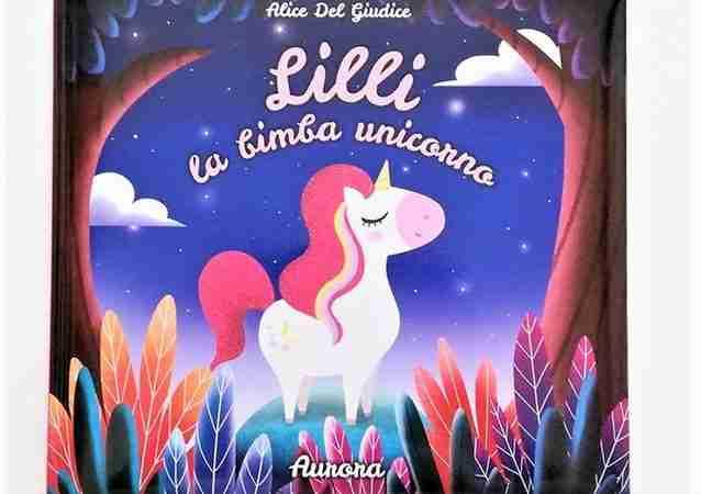 LILLI LA BIMBA UNICORNO di Alice Del Giudice, PANINI COMICS KIDS