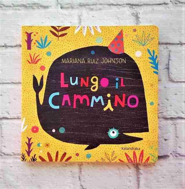 LUNGO IL CAMMINO di Mariana Ruiz Johnson per KALANDRAKA