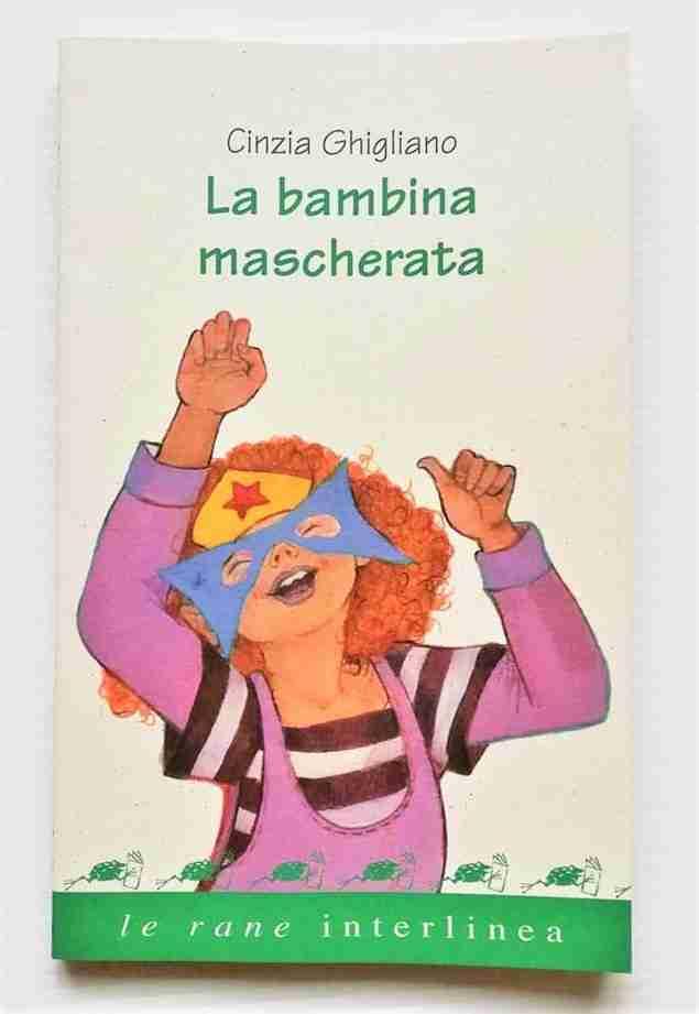 LA BAMBINA MASCHERATA di Cinzia Ghigliano, LE RANE DI INTERLINEA