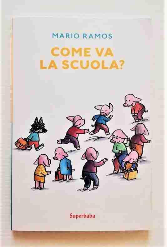 COME VA LA SCUOLA? di Mario Ramos, BABALIBRI