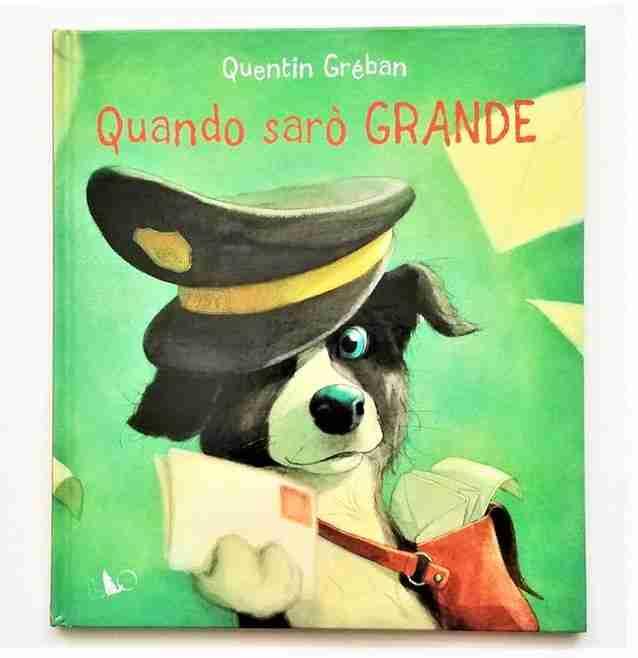 QUANDO SARÒ GRANDE di Quetin Gréban, LO Editions