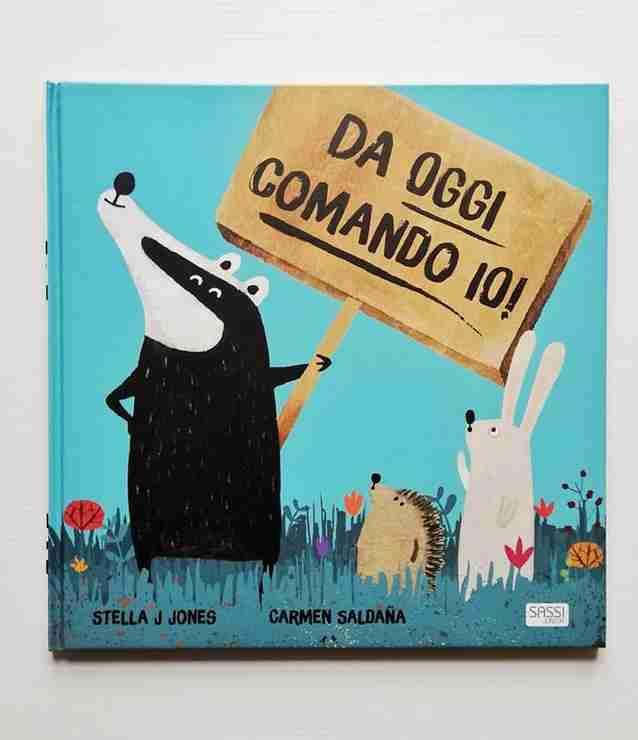 DA OGGI COMANDO IO! di Stella Jones e Carmen Saldaña, SASSI JUNIOR