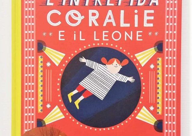 L'INTREPIDA CORALIE E IL LEONE di Grace Easton, SASSI JUNIOR