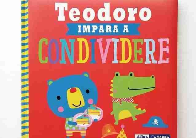TEODORO IMPARA A CONDIVIDERE di Rosie Greening e Dawn Machell, DE AGOSTINI
