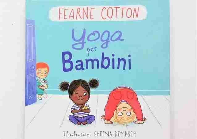 YOGA PER BAMBINI di Fearne Cotton e Sheena Dempsey, PICARONA
