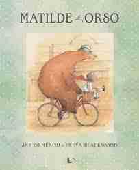 MATILDE E ORSO di Jan Ormerod e Freya Blackwood, LO editions