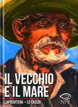 IL VECCHIO E IL MARE di Andrea Laprovitera e Ludovico Lo Cascio, NICOLA PESCE EDITORE