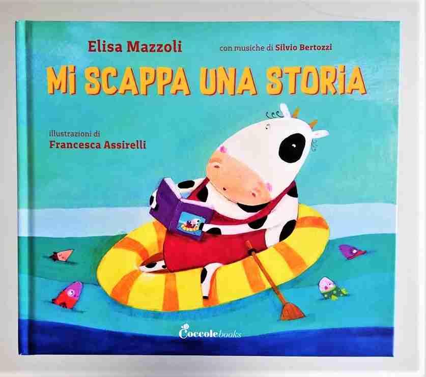 MI SCAPPA UNA STORIA di Elisa Mazzoli e Francesca Assirelli, COCCOLE BOOKS